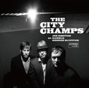 THE CITY CHAMPS「The City Champs」