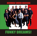 BONONIA SOUND MACHINE「Funky Dreams!」
