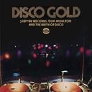 DISCO GOLD:SCEPTER RECORDS, TOM MOULTONAND THE BIRTH OF DISCO