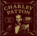CHARLEY PATTON「The Best of Charley Patton」