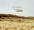 THE JEZABELS「Prisoner」