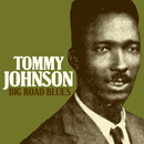 TOMMY JOHNSON「Big Road Blues」