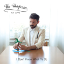 THE MAGICIAN「I Don't Know What to Do - EP (Bonus track version)」