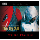 WILLIE THE KID「The Fly 2.0 - Japan Edition」
