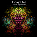 Dday One「MOOD ALGORITHMS」