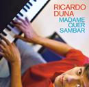 RICARDO DUNA「Madame Quer Sambar」