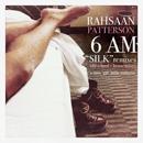 Rahsaan Patterson「6 A.M. (Silk remixes)」