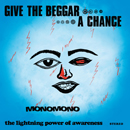MONOMONO「Give The Beggar A Chance」