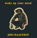 JONI HAASTRUP「Wake Up Your Mind」