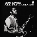 JIMMY DAWKINS「All For Business」