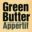 GREEN BUTTER「Appertif」
