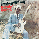 SMOKEY WILSON「Blowin' Smoke」