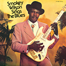 SMOKEY WILSON「Sings The Blues」