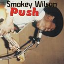 SMOKEY WILSON「Push」