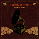 GREEN BUTTER「Get Mad Relax」