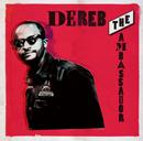 DEREB THE AMBASSADOR「Dereb The Ambassador」