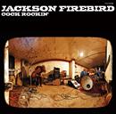 JACKSON FIREBIRD「Cock Rockin'」