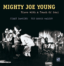 MIGHTY JOE YOUNG「Blues With A Touch Of Soul」
