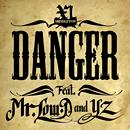 Danger feat. Mr. Low-D & YZ