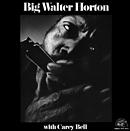 BIG WALTER HORTON with CAREY BELL「Big Walter Horton with Carey Bell」