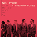 NICK PRIDE & THE PIMPTONES「After Midnight Feast Of Jazz」