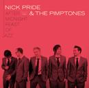 NICK PRIDE & THE PIMPTONES「After Midnight Feast Of Jazz」