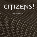 Citizens!「True Romance EP」