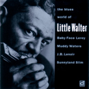 LITTLE WALTER「The Blues World Of Little Walter」