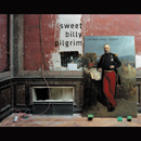 SWEET BILLY PILGRIM「Crown And Treaty」