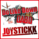 JOYSTICKK「Do Like Down feat. DABO」