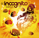 INCOGNITO「Surreal」