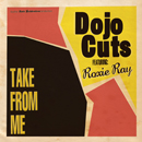 DOJO CUTS feat ROXIE RAY「Take From Me」