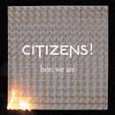 Citizens!「Here We Are [Limited Edition]」