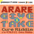 ARARE「GIVE & TAKE -Cure Riddim- c/w ギヴ&テイク -Cairo Riddim-」