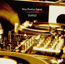 Wax Poetics Japan Compiled Series『Topaz』
