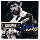 ROY BUCHANAN「Live From Austin TX」