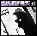 MAD DOG LESTER DAVENPORT