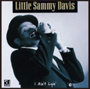 LITTLE SAMMY DAVIS「I Ain't Lyin'」