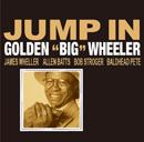 "GOLDEN ""BIG"" WHEELER「Jump In」"