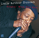 Little Arthur Duncan「Singin' With The Sun」