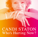 CANDI STATON「Who's Hurting Now?」
