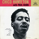 CHICO HAMILTON「Chico Hamilton with Paul Horn」
