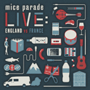 MICE PARADE「Live: England Vs France」