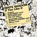 WHITE SHADOW「If You Like It - EP」