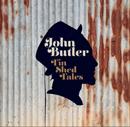JOHN BUTLER TRIO「Tin Shed Tales」