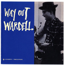 WARDELL GRAY「Way Out Wardell」