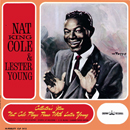 NAT KING COLE & LESTER YOUNG「Nat King Cole & Lester Young」