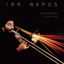 IRA NEPUS「Trombone Feeling」