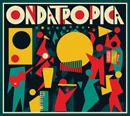 ONDATROPICA「Ondatropica」