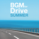 V.A.「BGM FOR DRIVE -SUMMER-」